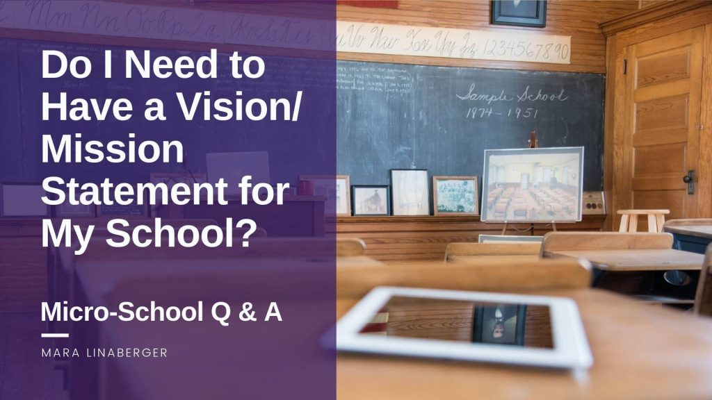 do I need a vision and mission statement for my micro-school?